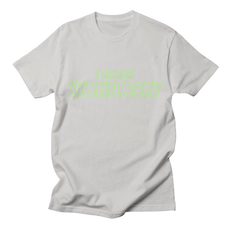 I really wannacry Men's T-Shirt by The Badass Army Shop