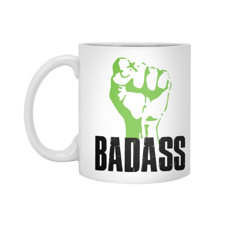 BADASS Accessories Mug by The Badass Army Shop