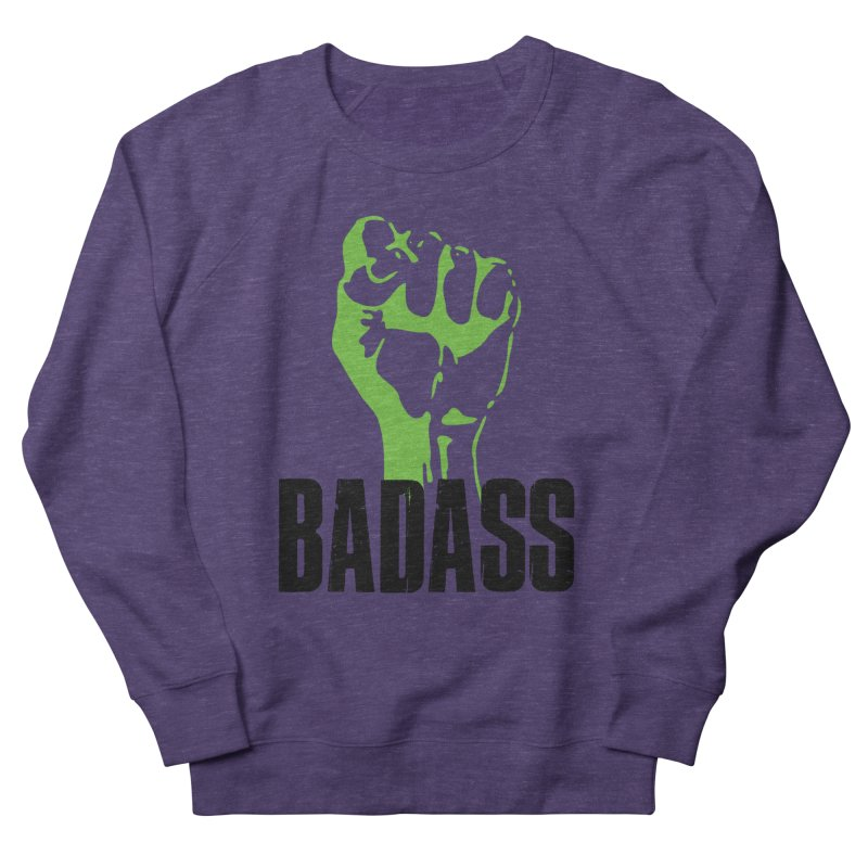 BADASS Men's French Terry Sweatshirt by The Badass Army Shop
