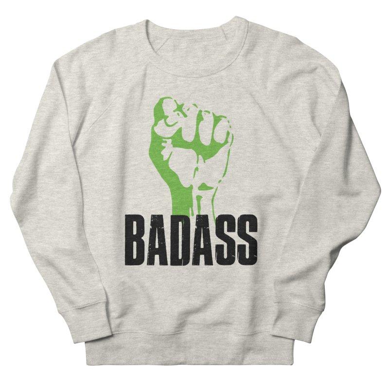 BADASS Men's Sweatshirt by The Badass Army Shop