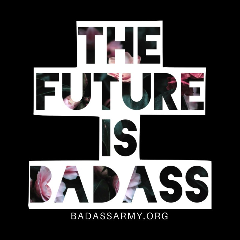 The Future Is Badass Men's T-Shirt by thebadassarmy's Artist Shop