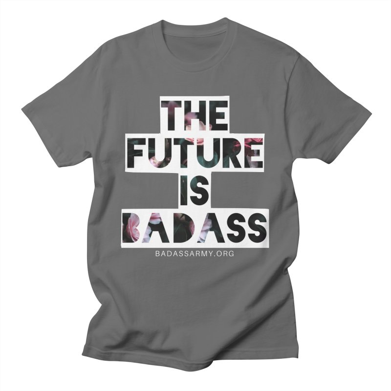 The Future Is Badass Women's T-Shirt by The Badass Army Shop