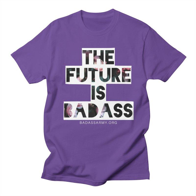The Future Is Badass Men's T-Shirt by thebadassarmy's Artist Shop