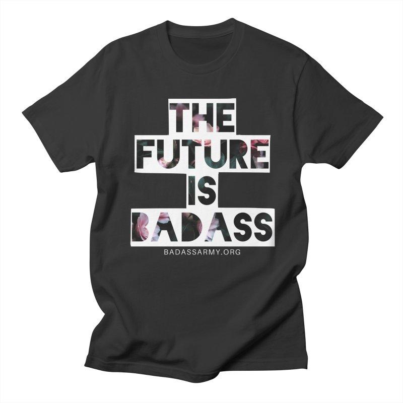 The Future Is Badass Men's Regular T-Shirt by The Badass Army Shop