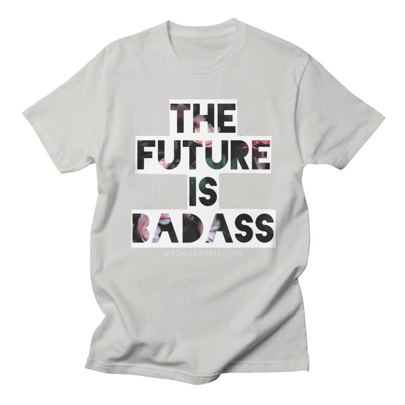 The Future Is Badass Men's T-Shirt by The Badass Army Shop