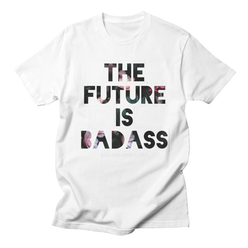 The Future Is Badass Women's Regular Unisex T-Shirt by The Badass Army Shop