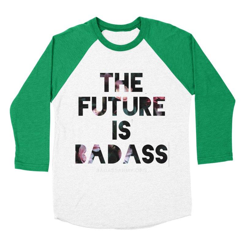 The Future Is Badass Men's Baseball Triblend Longsleeve T-Shirt by thebadassarmy's Artist Shop