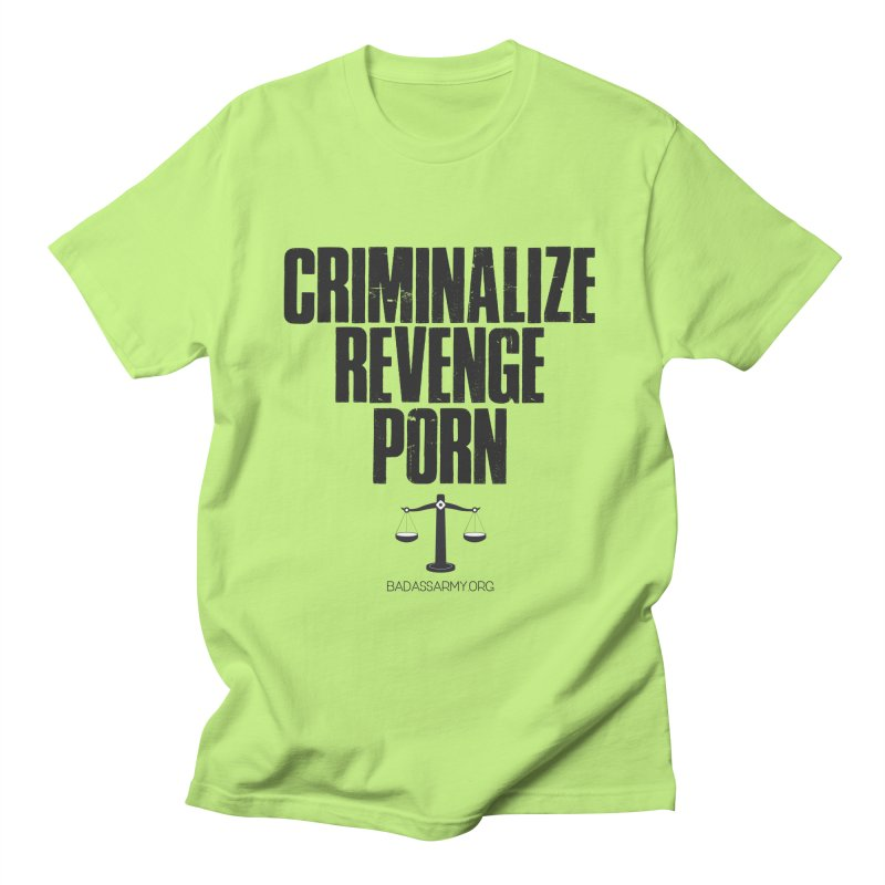 Criminalize Revenge Porn! Men's T-Shirt by The Badass Army Shop