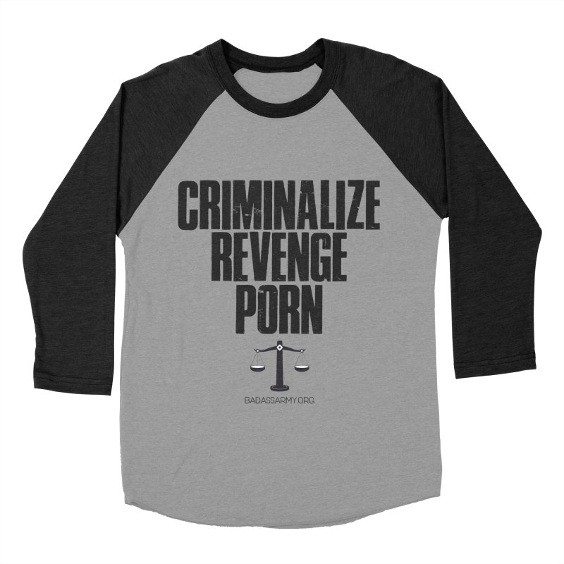 Criminalize Revenge Porn! Men's Baseball Triblend Longsleeve T-Shirt by thebadassarmy's Artist Shop
