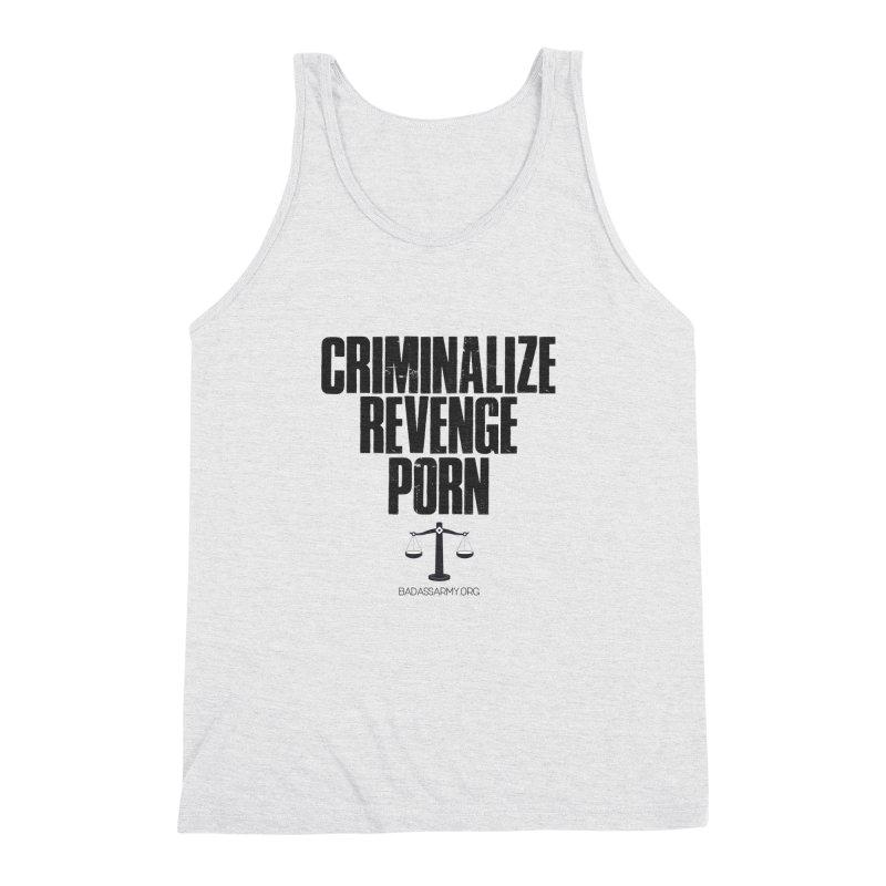 Criminalize Revenge Porn! Men's Triblend Tank by thebadassarmy's Artist Shop