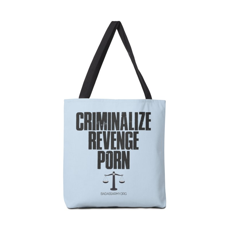 Criminalize Revenge Porn! Accessories Tote Bag Bag by thebadassarmy's Artist Shop
