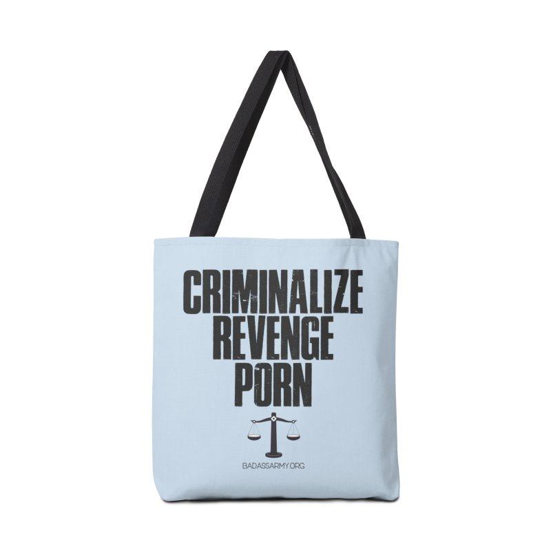 Criminalize Revenge Porn! Accessories Bag by The Badass Army Shop