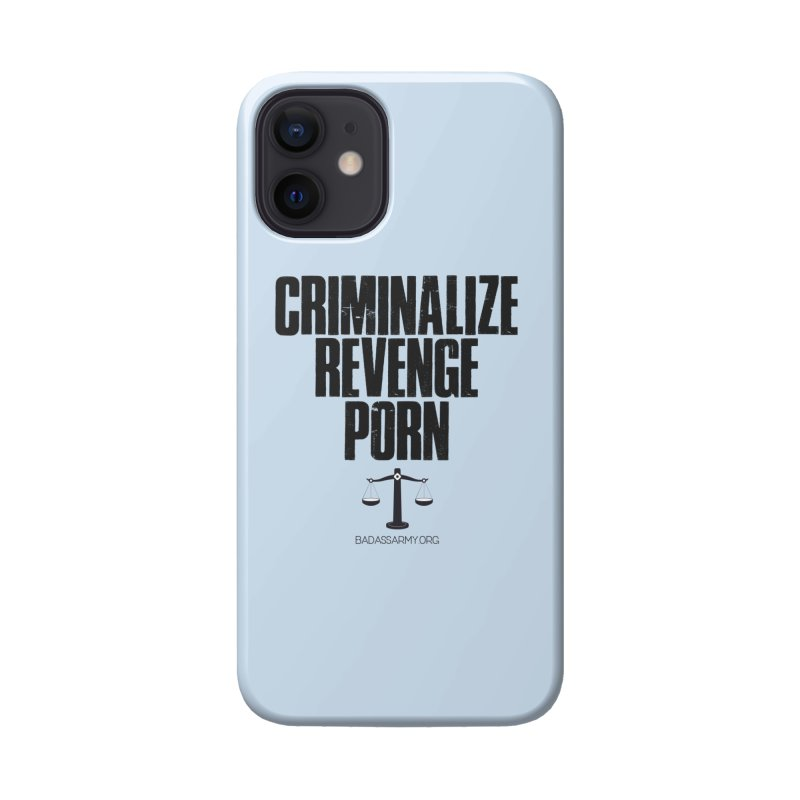 Criminalize Revenge Porn! Accessories Phone Case by The Badass Army Shop