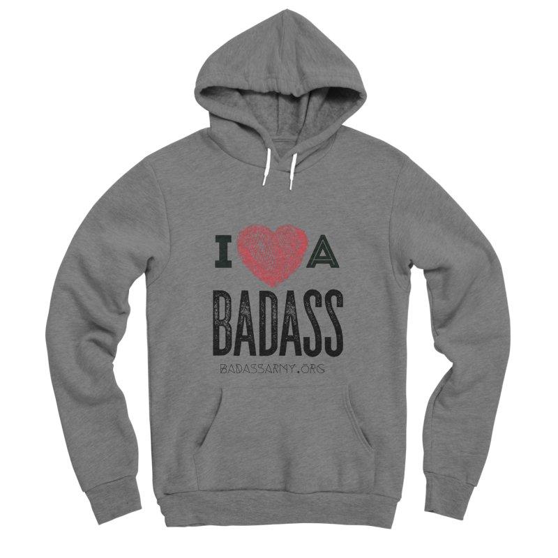 I <3 a Badass Men's Sponge Fleece Pullover Hoody by The Badass Army Shop