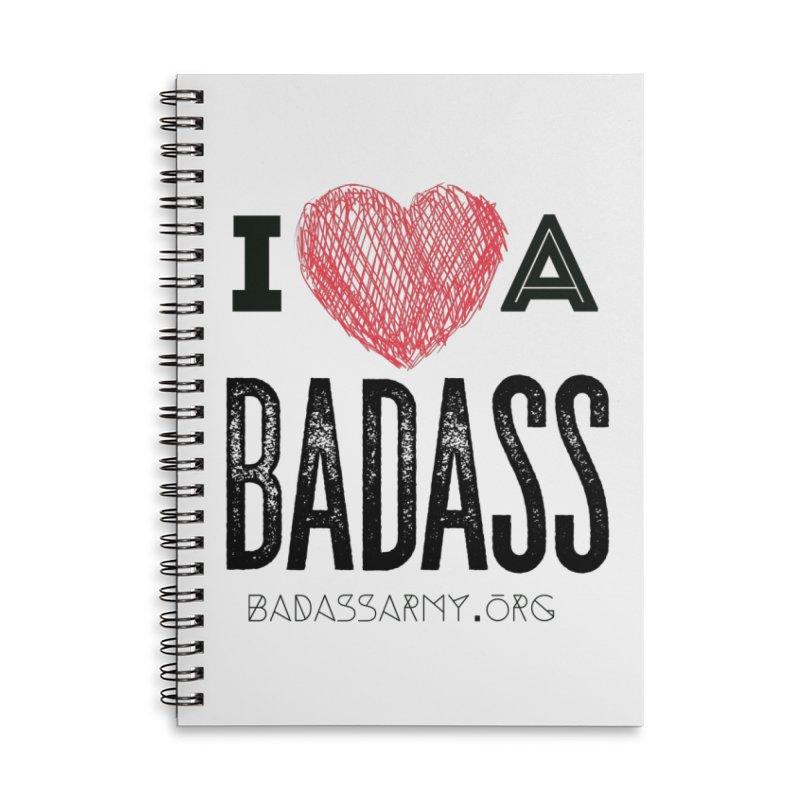I <3 a Badass Accessories Lined Spiral Notebook by thebadassarmy's Artist Shop