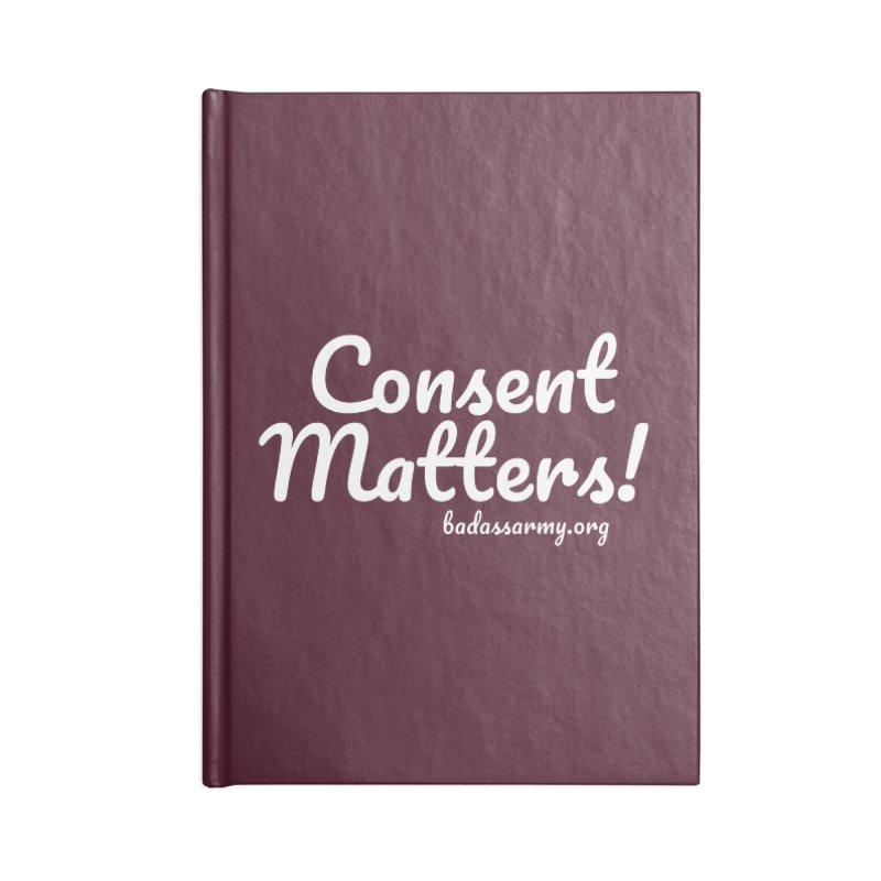 Consent Matters! Accessories Notebook by thebadassarmy's Artist Shop