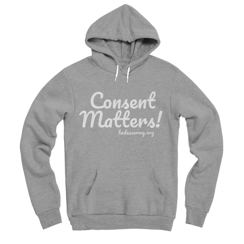 Consent Matters! Women's Sponge Fleece Pullover Hoody by thebadassarmy's Artist Shop