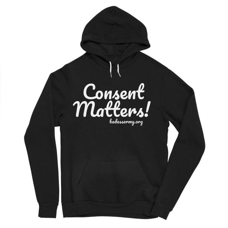 Consent Matters! Men's Sponge Fleece Pullover Hoody by thebadassarmy's Artist Shop