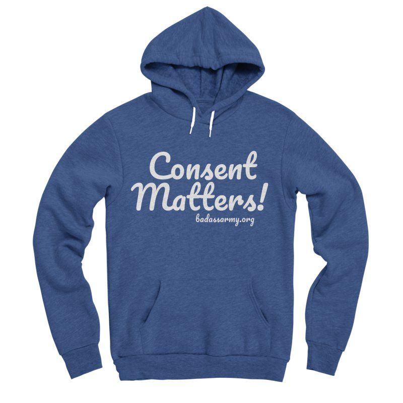 Consent Matters! Women's Sponge Fleece Pullover Hoody by The Badass Army Shop
