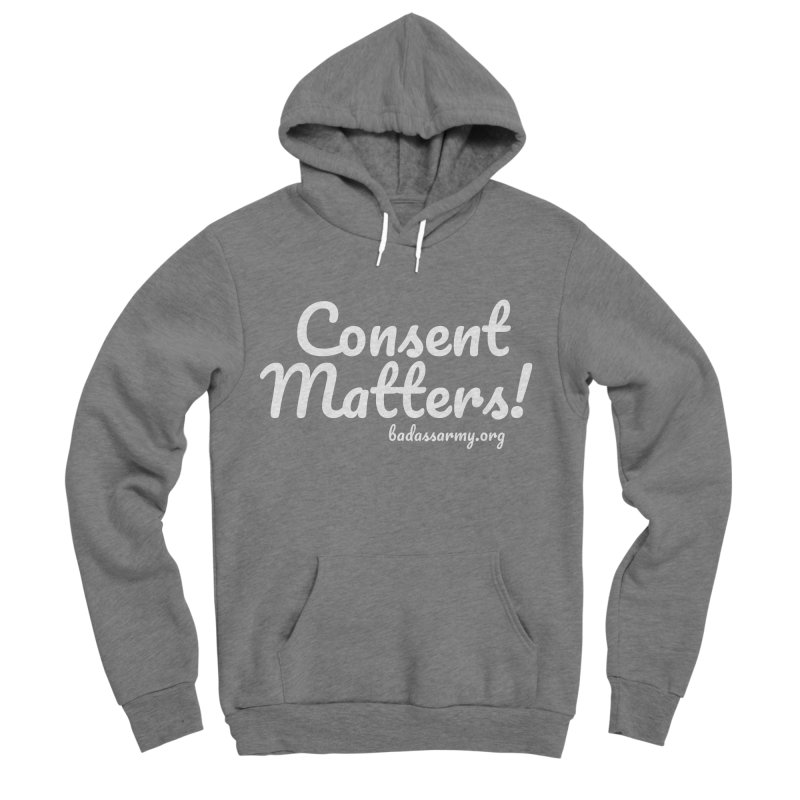 Consent Matters! Men's Sponge Fleece Pullover Hoody by The Badass Army Shop