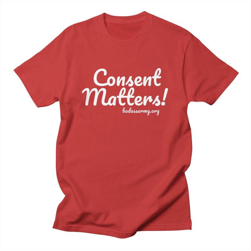 Consent Matters! Men's T-Shirt by thebadassarmy's Artist Shop