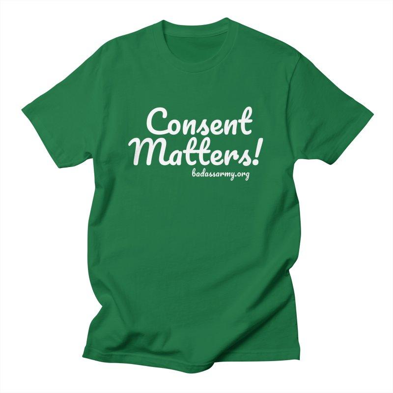 Consent Matters! Women's Regular Unisex T-Shirt by thebadassarmy's Artist Shop