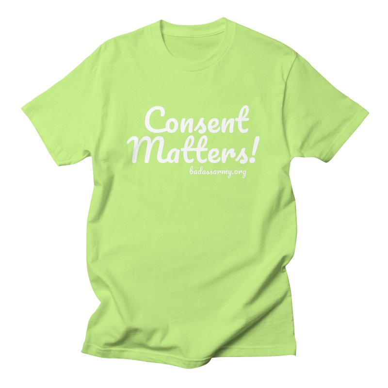 Consent Matters! Women's Regular Unisex T-Shirt by The Badass Army Shop