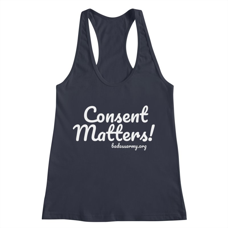 Consent Matters! Women's Racerback Tank by The Badass Army Shop