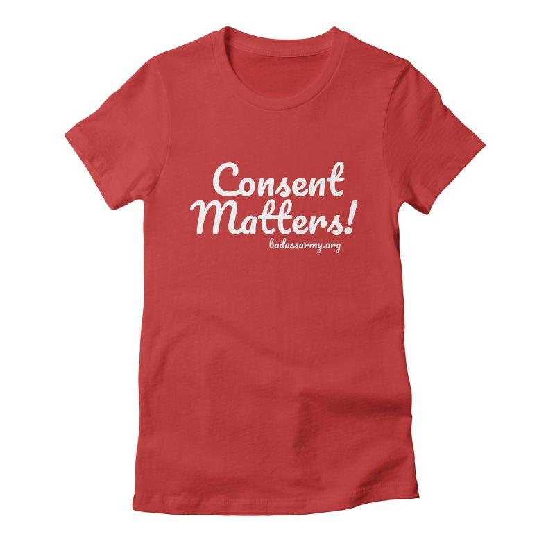 Consent Matters! Women's Fitted T-Shirt by thebadassarmy's Artist Shop