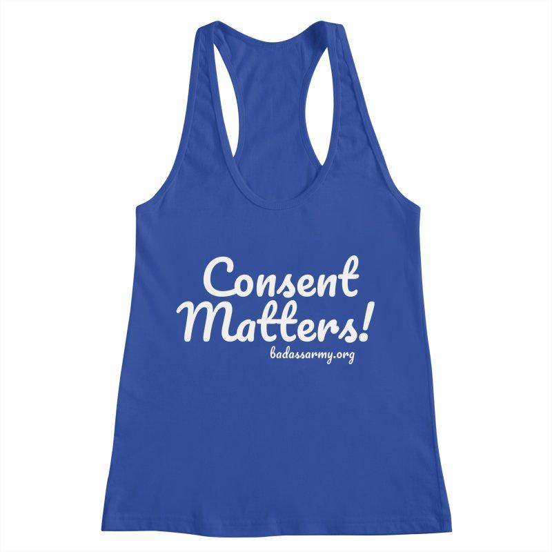 Consent Matters! Women's Racerback Tank by thebadassarmy's Artist Shop