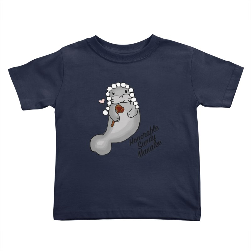 Honorable Sandy Manatee Kids Toddler T-Shirt by The Badass Army Shop
