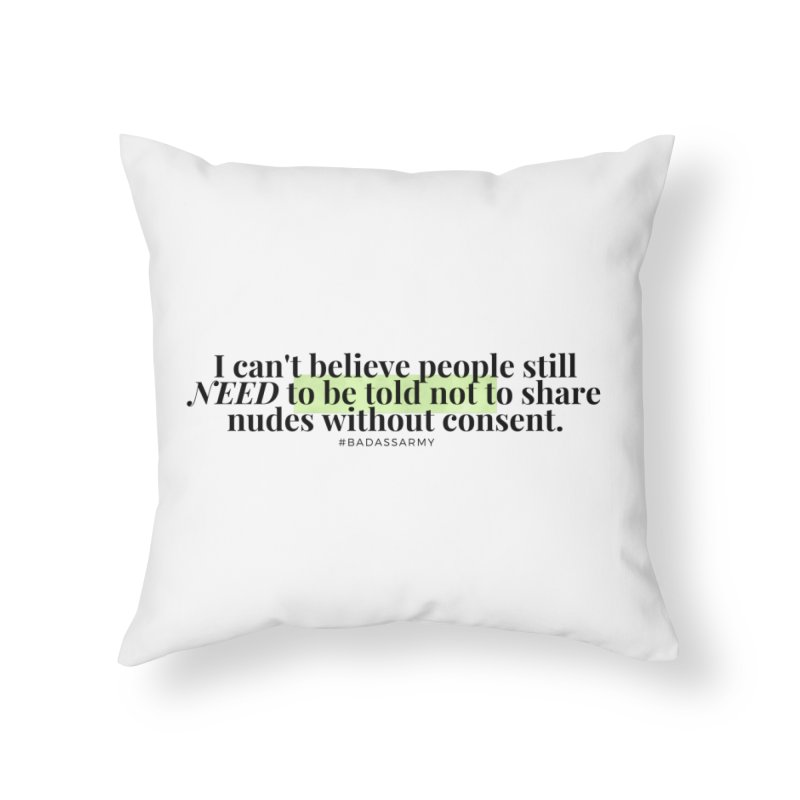 I can't believe Home Throw Pillow by The Badass Army Shop