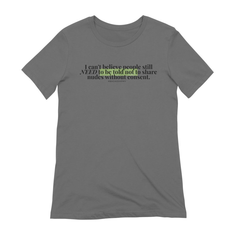 I can't believe Women's Extra Soft T-Shirt by thebadassarmy's Artist Shop