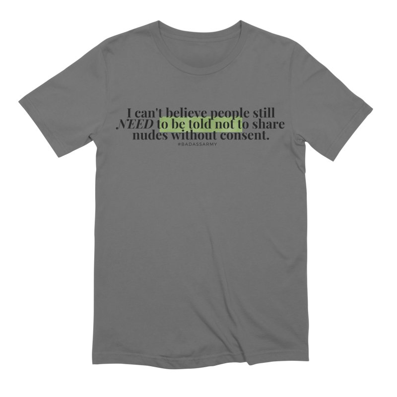I can't believe Men's Extra Soft T-Shirt by thebadassarmy's Artist Shop