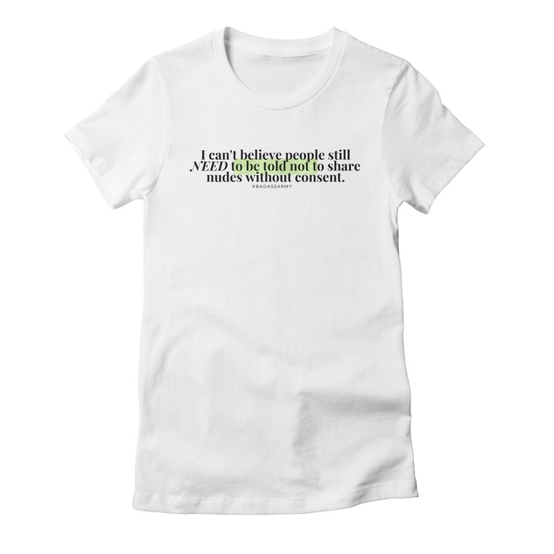 I can't believe Women's T-Shirt by The Badass Army Shop
