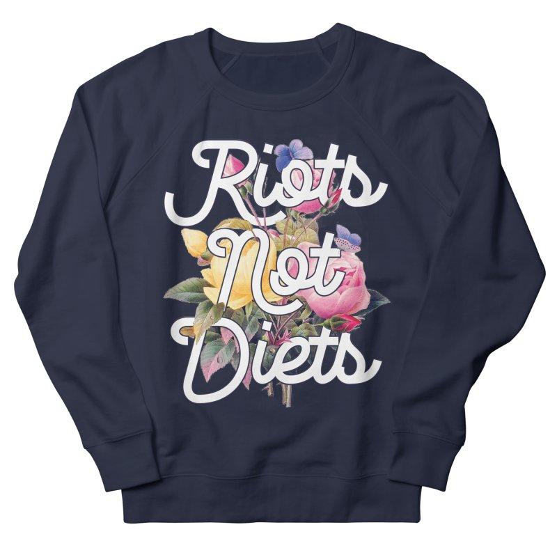 Riots Not Diets Men's Sweatshirt by BadNewsB