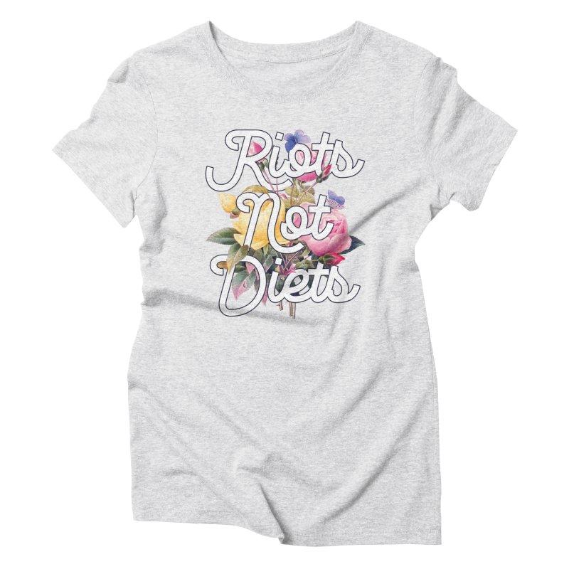 Riots Not Diets Women's T-Shirt by BadNewsB