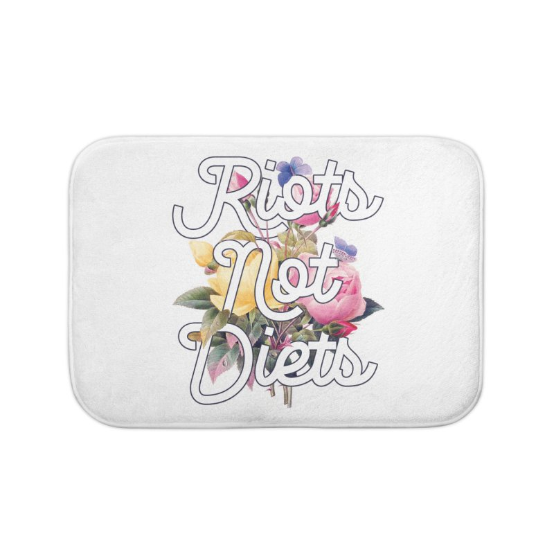 Riots Not Diets Home Bath Mat by BadNewsB