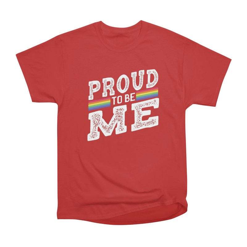 Proud To Be Me LGBTQ+ Men's Heavyweight T-Shirt by The Bearly Brand