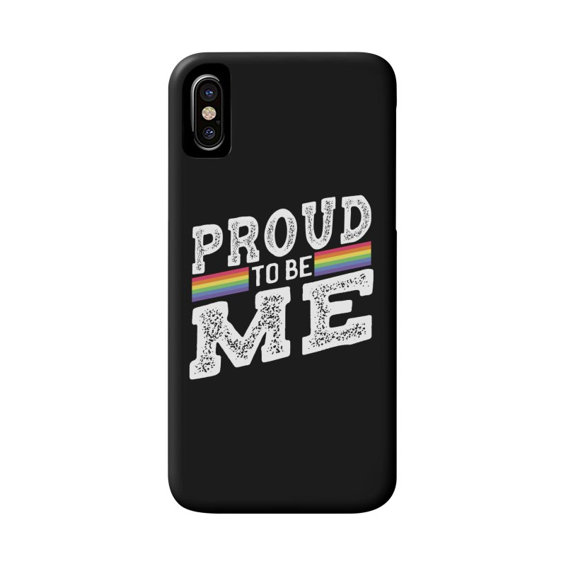 Proud To Be Me LGBTQ+ Accessories Phone Case by The Bearly Brand