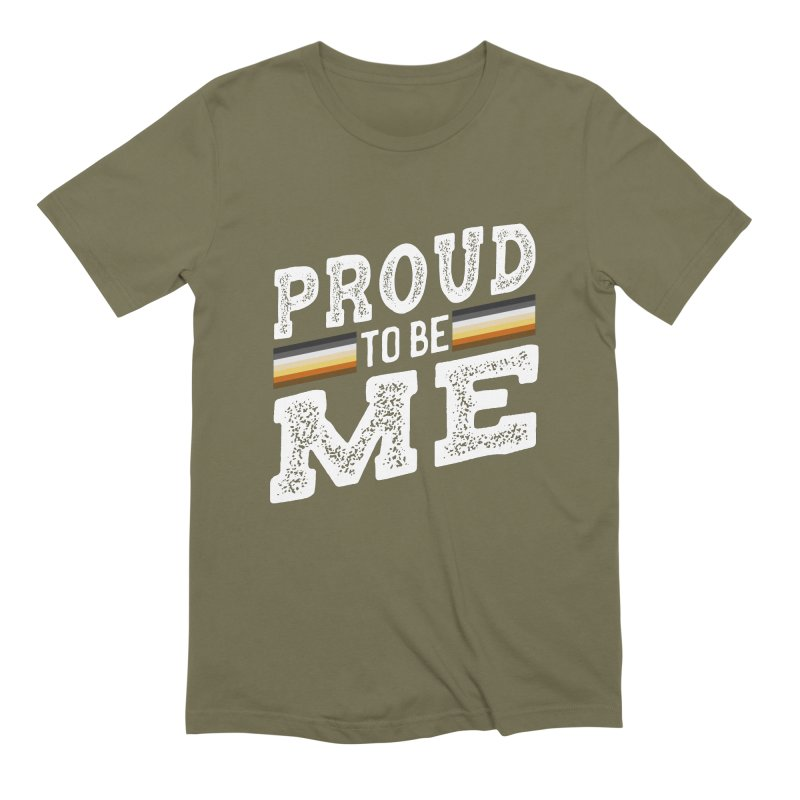Proud To Be Me, A Gay Bear Men's Extra Soft T-Shirt by The Bearly Brand