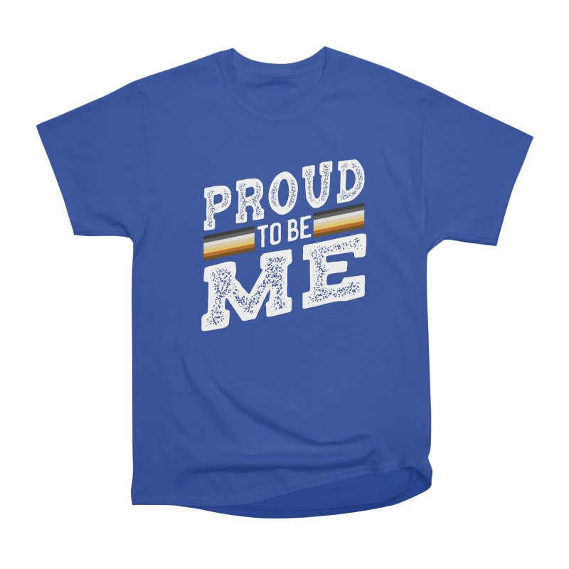Proud To Be Me, A Gay Bear Men's Heavyweight T-Shirt by The Bearly Brand