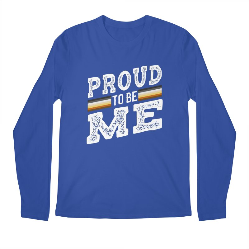 Proud To Be Me, A Gay Bear Men's Regular Longsleeve T-Shirt by The Bearly Brand