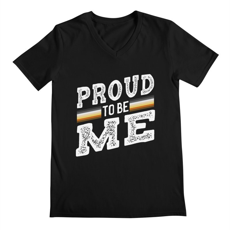 Proud To Be Me, A Gay Bear Men's Regular V-Neck by The Bearly Brand