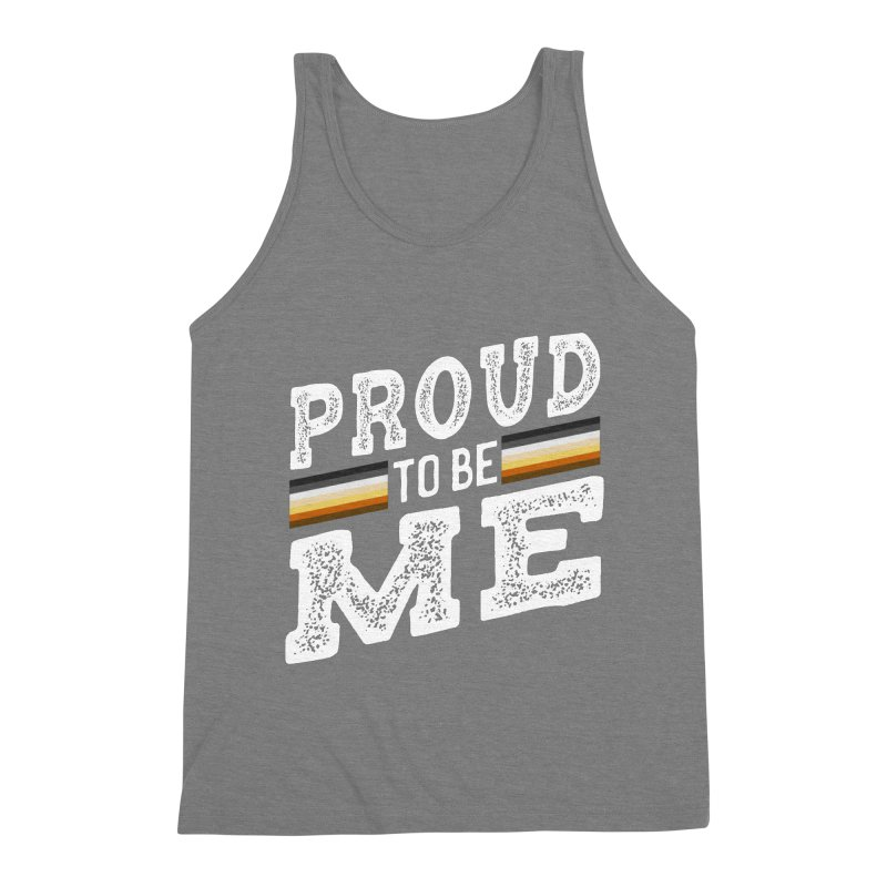 Proud To Be Me, A Gay Bear Men's Triblend Tank by The Bearly Brand