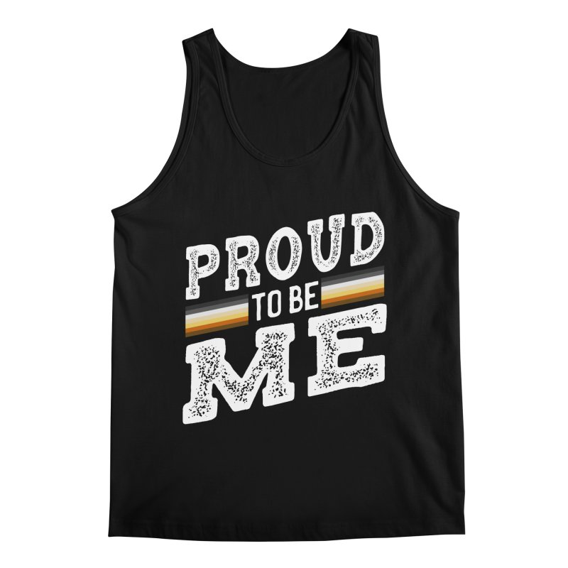 Proud To Be Me, A Gay Bear Men's Regular Tank by The Bearly Brand
