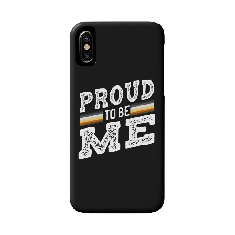 Proud To Be Me, A Gay Bear Accessories Phone Case by The Bearly Brand