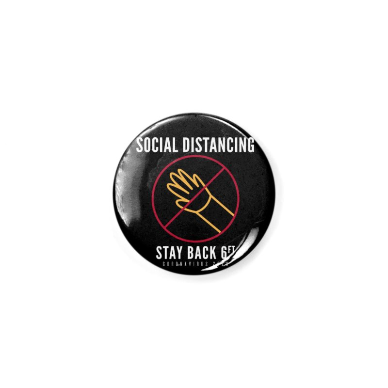 Social Distancing Stay Back Do Not Touch Coronavirus 2020 Accessories Button by The Bearly Brand
