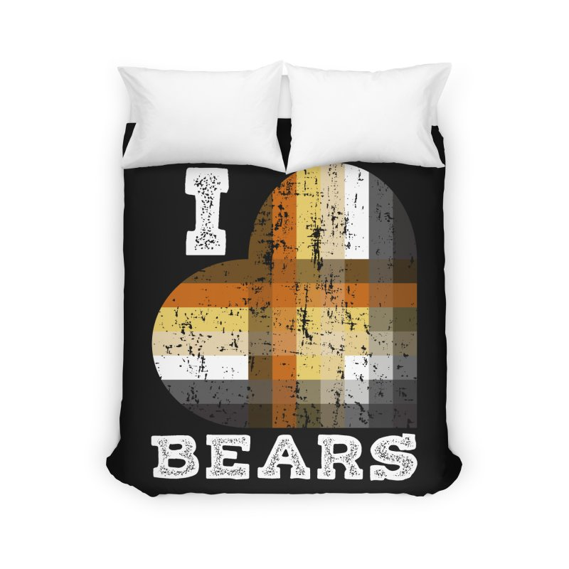 I Love Bears for Gay Bears and Bear Admirers or Chasers Home Duvet by The Bearly Brand