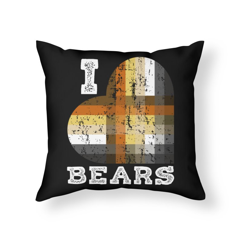 I Love Bears for Gay Bears and Bear Admirers or Chasers Home Throw Pillow by The Bearly Brand